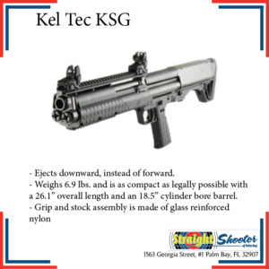 Straight Shooter - Shotgun - Kel Tec KSG