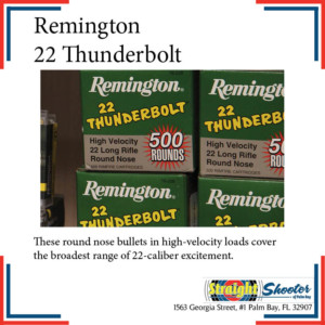 Straight Shooter - Ammunition - Remington 22 Thunderbolt