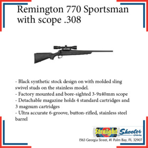 Straight Shooter - Rifle - Remington 770 Sportsman with scope .308
