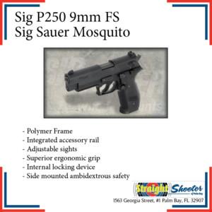 Straight Shooter - Handgun - Sig P250 9mm FS Sig Sauer Mosquito