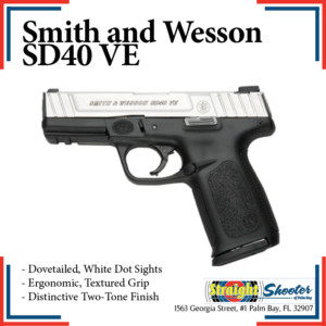 Straight Shooter - Handgun - Smith and Wesson SD40 VE